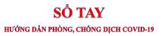 SỔ TAY HƯỚNG DẪN PHÒNG, CHỐNG DỊCH COVID-19